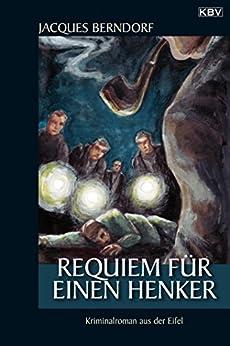 Requiem für einen Henker: Ein Siggi-Baumeister-Krimi (Eifel-Krimi 14) von [Berndorf, Jacques]