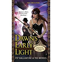 [Dawn's Early Light: A Ministry of Peculiar Occurrences Novel] (By: Pip Ballantine) [published: March, 2014]