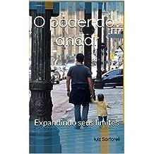 O poder do andar: expandindo seus limites (Portuguese Edition)