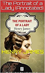 The Portrait of a Lady (Annotated) (English Edition)