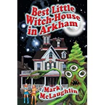 Best Little Witch-House in Arkham by Mark McLaughlin (2013-05-31)