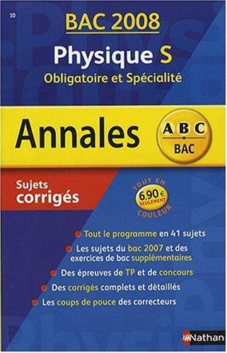 Annales Bac 2008 Physique S Obligatoire et Spécialité : Sujets corrigés