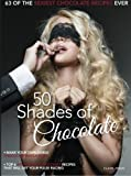 Libros Descargar en linea 50 shades of chocolate A sexylicious book of delicious chocolate recipes with handy hints on how to enjoy them in the bedroom by Ms Claire Preen 2014 07 11 (PDF y EPUB) Espanol Gratis