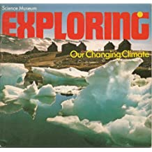 Our Changing Climate (Exploring)