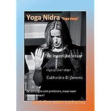 Yoga Nidra, de innerlijke ruimte: de zintuigen niet prikkelen, maar naar binnen keren