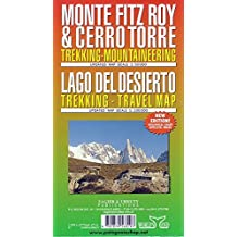 Monte Fitz Roy & Cerro Torre : Trekking-Mountaineering and Lago Del Desierto : Trekking - Travel Map by Sergio Zagier (2014-10-01)