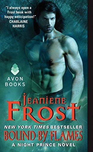 Bound by Flames: A Night Prince Novel: Written by Jeaniene Frost, 2015 Edition, Publisher: Avon [Mass Market Paperback]