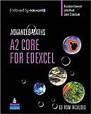 A2 Core Mathematics for Edexcel (Edexcel GCE Maths)