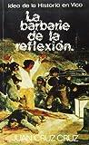 La barbarie de la reflexión: hombre e historia en Vico (NT filosofía)