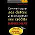 Comment payer ses dettes et rembourser ses crédits rapidement :6 étapes pour prendre votre envol  vers la liberté financière