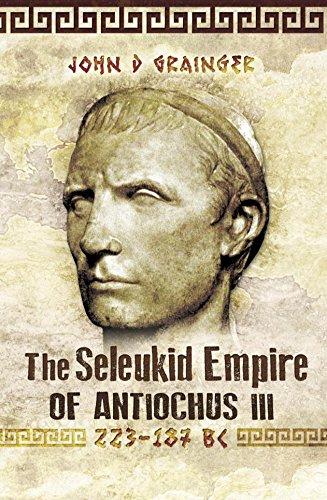 The Seleukid Empire of Antiochus III: 223-187 BC (English Edition) eBook: John D. Grainger: Amazon.es: Tienda Kindle