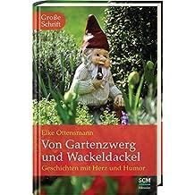 Von Gartenzwerg und Wackeldackel: Geschichten mit Herz und Humor