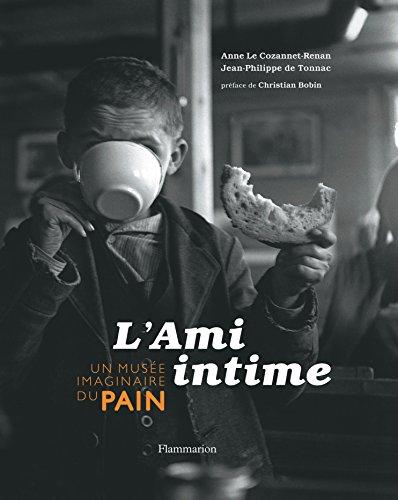 L'Ami intime : Un musée imaginaire du pain par Anne Le Cozannet-Renan, Jean-Philippe de Tonnac