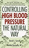Controlling High Blood Pressure the Natural Way: Don't Let the 'Silent Killer' Win