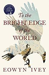 To the Bright Edge of the World (English Edition)
