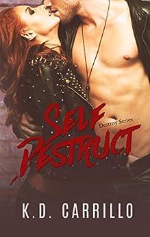 Self Destruct (Destroy Series Book 1) by [Carrillo, K.D.]