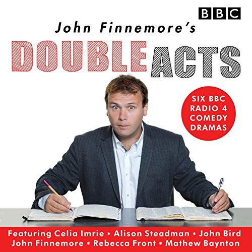 John Finnemore's Double Acts: Six BBC Radio 4 Comedy Dramas by John Finnemore (2016-11-03)
