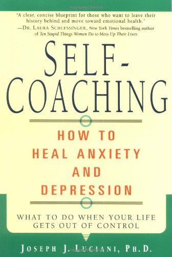 PDF] Free Download Self-coaching: How to Heal Anxiety and