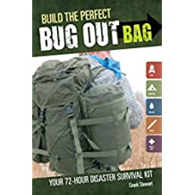 Build the Perfect Bug Out Bag: Your 72-Hour Disaster Survival Kit (English Edition)