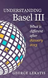 Understanding Basel III, What is Different After January 2014