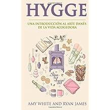 Hygge: Una introducción al arte danés de la vida acogedora (Hygge en Español/Spanish Book)
