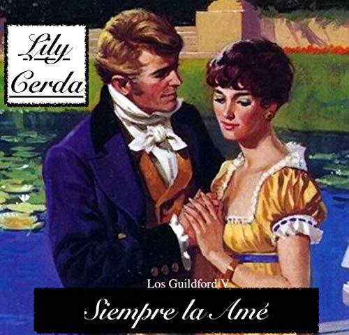 Los Guildford V  (Siempre la Amé): Lord Jemes Guildford por Lily Cerda