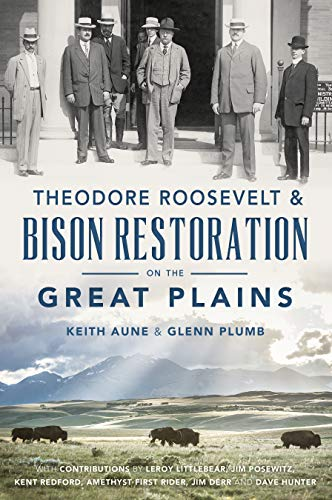 Theodore Roosevelt & Bison Restoration on the Great Plains -