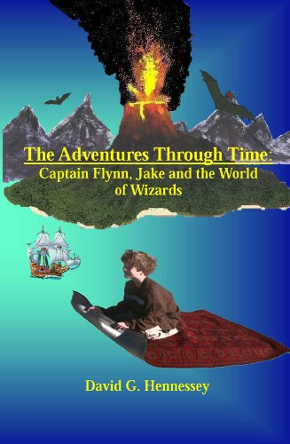 Adventures Through Time: Captain Flynn, Jake and the World of Wizards