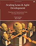 Scaling Lean & Agile Development Thinking and Organizational Tools for Large-Scale Scrum: Successful Large, Multisite and Offshore Products with Large-scale Scrum (Agile Software Development Series)