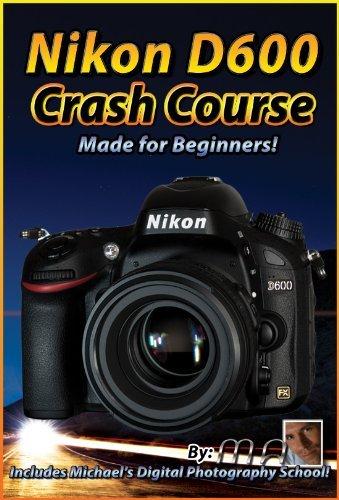 Nikon D600 Crash Course Training Tutorial DVD By Michael Andrew (D600-video)