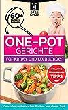 One-Pot Gerichte: für Kinder und Kleinkinder