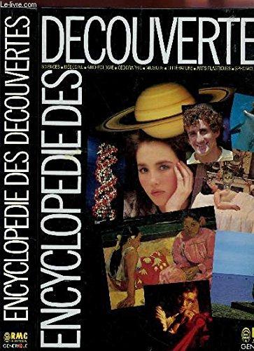 Encyclopédie des découvertes. Sciences, Médecine, Archéologie, Géographie, Musique, Littérature, Arts Plastiques, Spectacles, Sports par Collectif