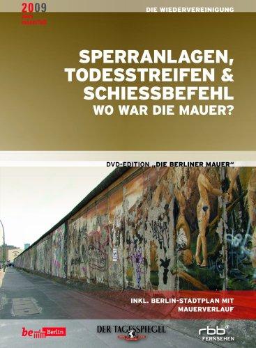 Die Berliner Mauer - Sperranlagen, Todesstreifen & Schiessbefehl - Wo war die Mauer? (Zwölfter Teil der DVD-Edition)