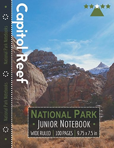Capitol Reef National Park Junior Notebook: Wide Ruled Adventure Notebook for Kids and Junior Rangers por National Park Notebooks