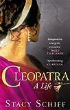 Cleopatra - Stacy Schiff