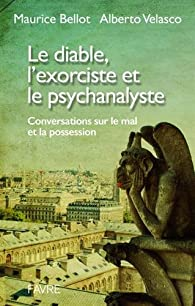 Le diable, l'exorciste et le psychanalyste par Maurice Bellot