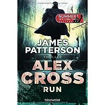 Run - Alex Cross 19: Thriller