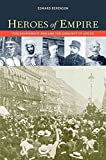 [Heroes of Empire: Five Charismatic Men and the Conquest of Africa] (By: Edward Berenson) [published: April, 2012]
