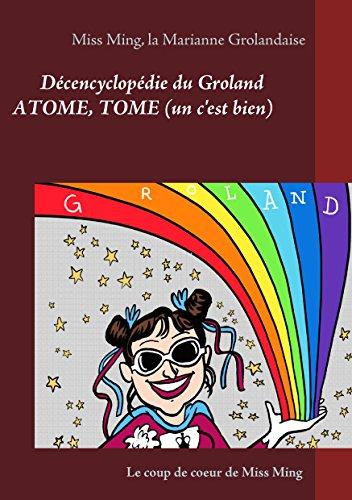 La Désencyclopédie du Groland: Atome, Tome 1