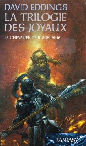 La trilogie des joyaux t. 2; le chevalier de rubis