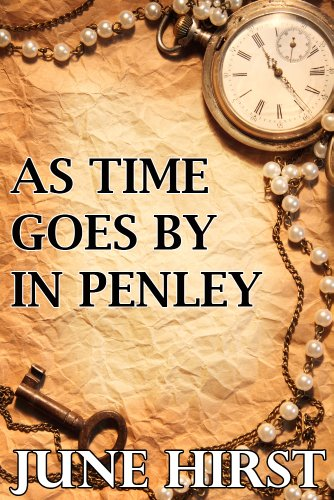 As Time Goes By In Penley by June Hirst