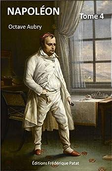 Napoléon (Illustré) Tome 4 par [Aubry, Octave]