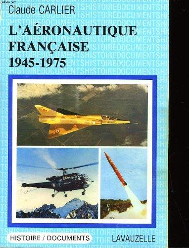 L'AERONAUTIQUE FRANCAISE 1945-1975