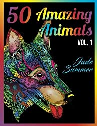 50 Amazing Animals: An Adult Coloring Book with Animal Mandala Designs and Stress Relieving Patterns for Anger Release, Adult Relaxation, and Zen by Jade Summer (2016-09-28)
