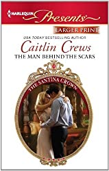 The Man Behind the Scars (Harlequin Large Print Presents) by Caitlin Crews (2012-07-24)