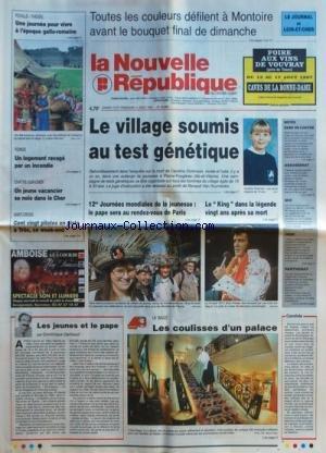 NOUVELLE REPUBLIQUE (LA) [No 16059] du 16/08/1997 - LES JEUNES ET LE PAPE PAR GERBAUD - LA BAULE - LES COULISSES D'UN PALACE - LE VILLAGE SOUMIS AU TEST GENETIQUE APRES LA MORT DE CAROLINE DICKINSON - 12EMES JOURNEES MONDIALES DE LA JEUNESSE - LE PAPE A PARIS - ELVIS PRESLEY DANS LA LEGENDE - LES SPORTS - FESTIVAL A MONTOIRE