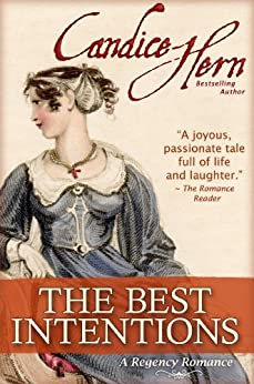 The Best Intentions (A Regency Romance) by [Hern, Candice]