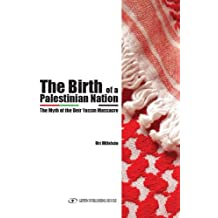 The Birth of the Palestinian Nation: The Myth of the Deir Yassin Massacre (English Edition)