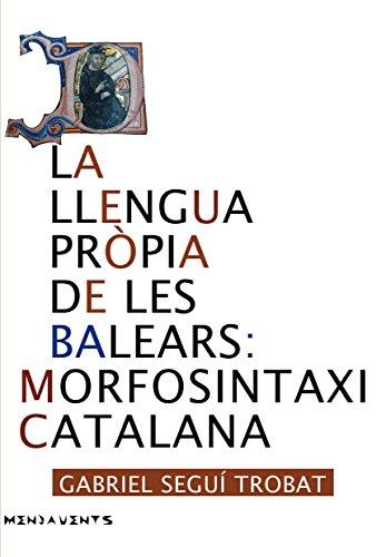Llengua pròpia de les Balears: Morfosintaxi catalana, La (Menjavents)