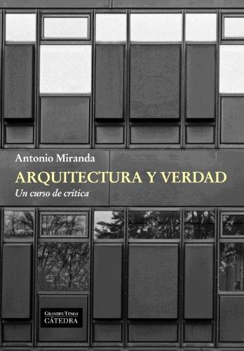 Arquitectura y verdad: Un curso de crítica (Arte Grandes Temas)